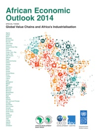 Collective - African Economic Outlook 2014 - Global Value Chains and Africa's Industrialisation.