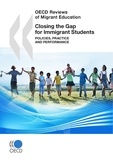 Collective - Closing the Gap for Immigrant Students - Policies, Practice and Performance.