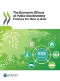 Collective Collective - The Economic Effects of Public Stockholding Policies for Rice in Asia.