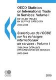 Collective - Statistiques de l'OCDE sur les échanges internationaux de services 2010, Volume I, Tableaux détaillés par catégories de services.