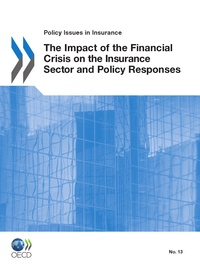 Collective - The Impact of the Financial Crisis on the Insurance Sector and Policy Responses.