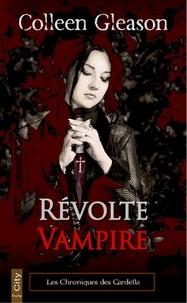 Colleen Gleason - Révolte vampire.