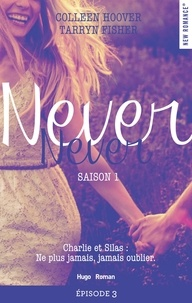 Colleen Hoover et Tarryn Fisher - NEW ROMANCE  : Never Never Saison 1 Episode 3.