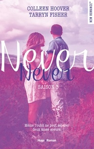 Colleen Hoover et Tarryn Fisher - NEW ROMANCE  : Never Never Saison 3 -Extrait offert-.