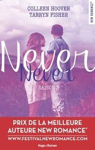 Colleen Hoover et Tarryn Fisher - Never Never Saison 3 : .