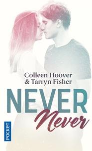 Colleen Hoover et Tarryn Fisher - Never Never.