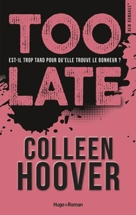 Colleen Hoover - Too late.