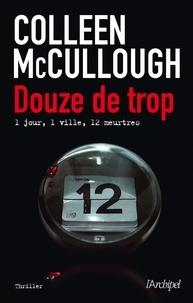 Colleen McCullough et Colleen Mccullough - Douze de trop.