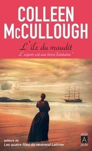 Colleen McCullough - L'espoir est une terre lointaine Tome 1 : L'Ile du maudit.