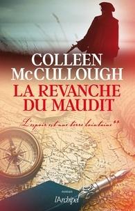 Colleen McCullough et Colleen Mccullough - La revanche du maudit - L'espoir est une terre lointaine**.