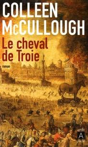 Colleen McCullough - Le cheval de Troie.