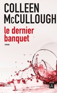Colleen McCullough - Le dernier banquet.