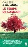 Colleen McCullough - Le temps de l'amour.