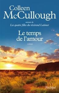 Colleen McCullough et Colleen Mccullough - Le temps de l'amour.