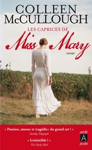 Colleen McCullough et Colleen Mccullough - Les caprices de Miss Mary.