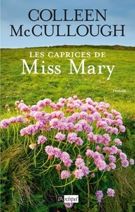 Colleen McCullough - Les caprices de Miss Mary.