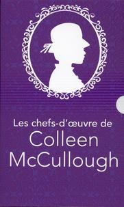 Colleen McCullough - Les chefs-d'oeuvre de Colleen Mc Cullough - Les quatre filles du révérend Latimer ; La passion du docteur Christian ; Les caprices de miss Mary et La maison de l'ange.