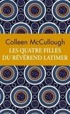 Colleen McCullough - Les quatre filles du révérend Latimer - Edition collector.