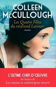 Colleen McCullough et Colleen Mccullough - Les quatre filles du révérend Latimer.