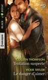 Colleen Thompson et Vickie Taylor - Tentation suspecte ; Le danger d'aimer.