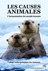Collège anthropologique animau - Les causes animales - L'humanisation du monde humain.