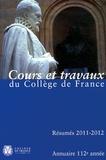 Collège de France - Annuaire du Collège de France 2011-2012 - Résumé des cours et travaux.