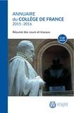 Collège de France - Annuaire du Collège de France 2015-2016 - Résumé des cours et travaux.