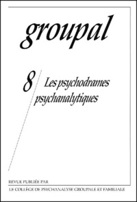 CPGF - Groupal N°8 : Les psychodrames psychanalytiques.