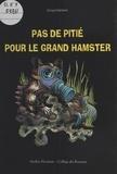 Collège des Roseaux et Rose France Schaff - Pas de pitié pour le grand hamster.