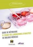 Collège Français de Métrologie - Guide de métrologie à l'usage des laboratoires d'analyses de biologie médicale.