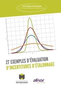 Collège Français Métrologie - 27 exemples d'évaluation d'incertitudes d'étalonnage.