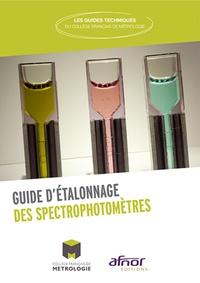 Collège Français Métrologie - Guide d'étalonnage des spectrophotomètres.