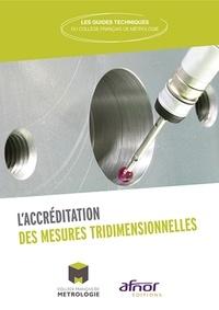 Collège Français Métrologie - L'accréditation des mesures tridimensionnelles.