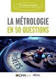 Collège Français Métrologie - La métrologie en 50 questions.