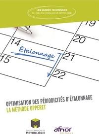 Collège Français Métrologie - Optimisation des périodicités d'étalonnage - La méthode OPPERET.