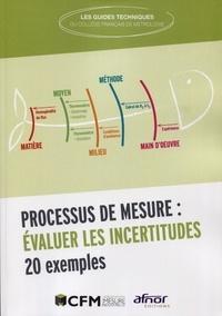 Collège Français Métrologie - Processus de mesure : évaluer les incertitudes - 20 exemples.