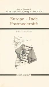 Collège international de philo - Europe-Inde-postmodernité : pensée orientale et pensée occidentale. Actes du Colloque de Céret, 15-22 septembre 1991.
