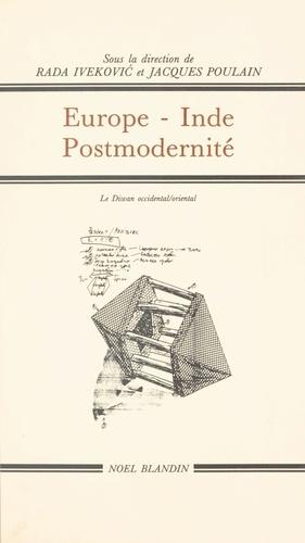 Europe-Inde-postmodernité : pensée orientale et pensée occidentale. Actes du Colloque de Céret, 15-22 septembre 1991
