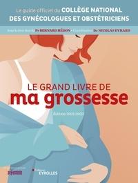 Collège national gynécologues et Bernard Hédon - Le grand livre de ma grossesse.