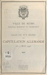 Collège national technique et - Salle où fut signée la capitulation allemande le 7 mai 1945 - Ville de Reims, collège moderne et technique.