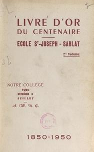 Collège Saint-Joseph et Pierre Louÿs - Livre d'or du centenaire de l'école Saint-Joseph de Sarlat, 1850-1950 (2).