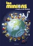 Collin et  Lapuss' - Les Minions - Tome 4 - Paella dé mundo.