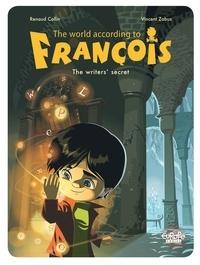Collin et  Zabus - The World According to François - Volume 1 - The Writers' Secret.