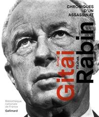 Colline Faure-Poirée - Amos Gitai/Yitzhak Rabin - Chroniques d'un assassinat.