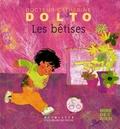 Colline Faure-Poirée et Catherine Dolto-Tolitch - Les bêtises.