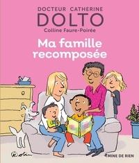 Colline Faure-Poirée et Catherine Dolto - Ma famille recomposée.