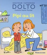 Colline Faure-Poirée et Catherine Dolto - Pipi au lit.