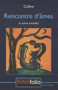 Colline - Rencontre d'âmes - Suivi de Quatre chemins.
