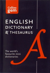Collins - Collins Gem English Dictionary & Thesaurus.