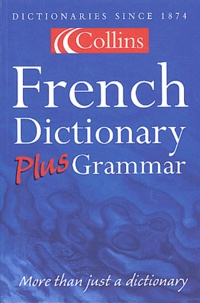 Collins - French dictionary plus grammar.